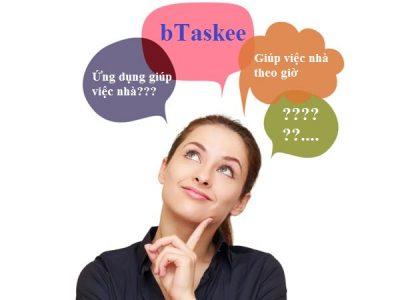 Những điều bạn nên biết để sử dụng ứng dụng bTaskee hiệu quả