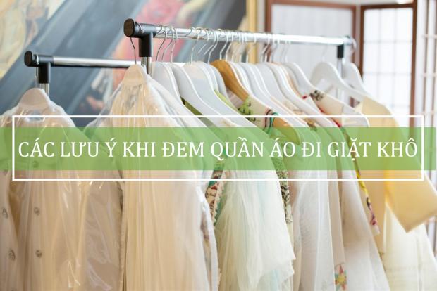 Điều gì bạn cần lưu ý khi mang quần áo đi giặt khô ở tiệm?