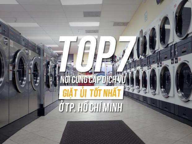 Top 7 nơi cung cấp dịch vụ giặt ủi tốt nhất Thành phố Hồ Chí Minh
