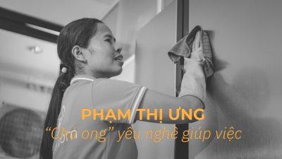 """Phạm Thị Ưng – """"chú ong"""" yêu nghề giúp việc"""