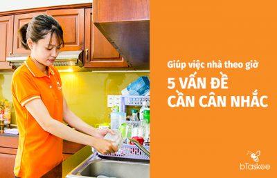 Giúp việc nhà theo giờ | 05 vấn đề cần cân nhắc!