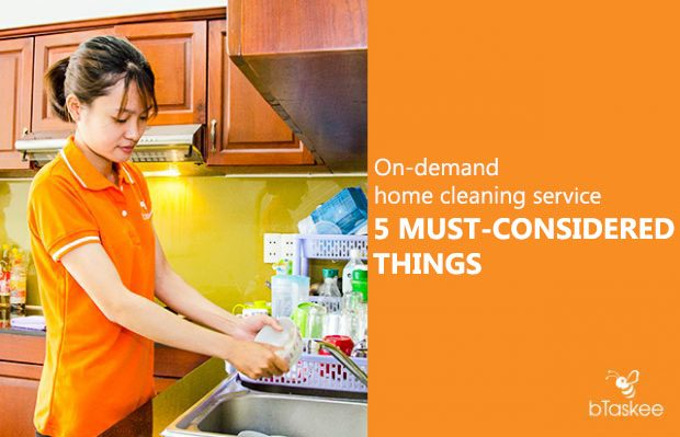 On-demand home cleaning service: 5 must-consider things