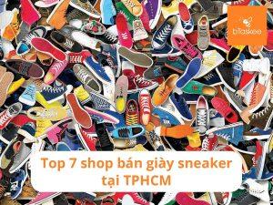 top 7 shop giay sneaker